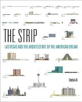 The Strip Las Vegas and the Architecture of the American Dream by Stefan (Professor, The University of Pennsylvania) Al