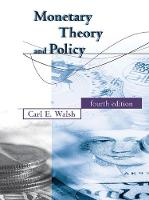 Monetary Theory and Policy by Carl E. (University of California, Santa Cruz) Walsh