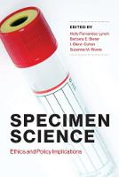 Specimen Science Ethics and Policy Implications by Holly Fernandez (Executive Director, Harvard Law School) Lynch