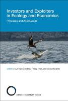 Investors and Exploiters in Ecology and Economics Principles and Applications by Luc-Alain Giraldeau
