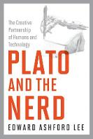 Plato and the Nerd The Creative Partnership of Humans and Technology by Edward Ashford (Robert S. Pepper Distinguished Professor, University of California, Berkeley) Lee