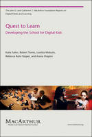 Quest to Learn Developing the School for Digital Kids by Katie Salen Tekinba, Robert Torres, Loretta Wolozin, Rebecca Rufo-Tepper