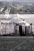 Power Density A Key to Understanding Energy Sources and Uses by Vaclav Smil