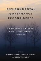 Environmental Governance Reconsidered Challenges, Choices, and Opportunities by Robert F. Durant