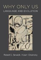 Why Only Us Language and Evolution by Robert C. Berwick, Noam Chomsky