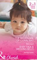 Romantic Getaways The Billionaire of Coral Bay: The Billionaire of Coral Bay / Baby Talk & Wedding Bells by Nikki Logan, Brenda Harlen