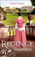 Regency Reputation A Reputation for Notoriety / A Marriage of Notoriety by Diane Gaston