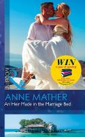 An Heir Made In The Marriage Bed by Anne Mather