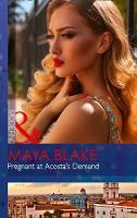 Pregnant At Acosta's Demand by Maya Blake