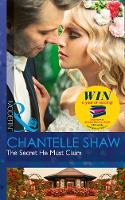 The Secret He Must Claim by Chantelle Shaw