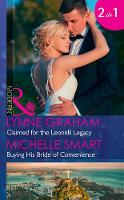 Claimed For The Leonelli Legacy Claimed for the Leonelli Legacy (Wedlocked!, Book 88) / Buying His Bride of Convenience (Bound to a Billionaire, Book 3) by Lynne Graham, Michelle Smart