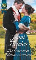 The Convenient Felstone Marriage by Jenni Fletcher