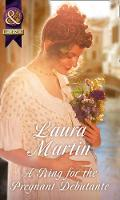 A Ring For The Pregnant Debutante by Laura Martin