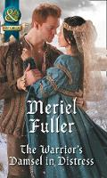 The Warrior's Damsel In Distress by Meriel Fuller