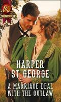 A Marriage Deal With The Outlaw by Harper St. George