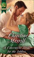 A Convenient Bride For The Soldier by Christine Merrill