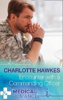 Encounter With A Commanding Officer by Charlotte Hawkes