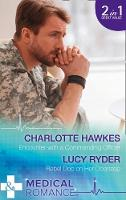 Encounter With A Commanding Officer Encounter with a Commanding Officer (Hot Army Docs, Book 1000) / Rebel DOC on Her Doorstep (Rebels of Port St. John's, Book 1000) by Charlotte Hawkes, Lucy Ryder