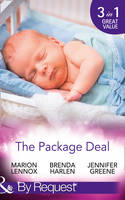 The Package Deal Nine Months to Change His Life / From Neighbours...to Newlyweds? / The Bonus Mum by Marion Lennox, Brenda Harlen, Jennifer Greene