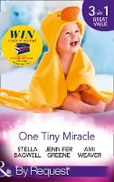One Tiny Miracle Branded with His Baby / the Baby Bump / an Accidental Family by Stella Bagwell, Jennifer Greene, Ami Weaver