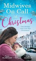 Midwives On Call At Christmas Midwife's Christmas Proposal (Christmas in Lyrebird Lake, Book 1) / the Midwife's Christmas Miracle / Country Midwife, Christmas Bride by Fiona McArthur, Jennifer Taylor, Abigail Gordon