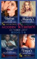 Modern Romance Collection: October 2017 5 - 8 The Tycoon's Marriage Deal / His Majesty's Temporary Bride (the Princess Seductions, Book 1) / Bound by the Millionaire's Ring (the Sauveterre Siblings, B by Melanie Milburne, Annie West, Dani Collins, Heidi Rice