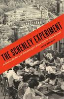The Schenley Experiment A Social History of Pittsburgh's First Public High School by Jake Oresick