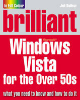 Brilliant Microsoft Windows Vista for the Over 50s by Joli Ballew