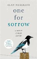 One for Sorrow A Memoir of Death and Life by Alan Hargrave
