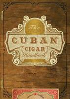 The Cuban Cigar Handbook by Matteo Speranza, Carlo DeVito, Denis Toulouse