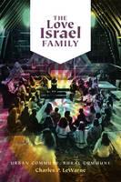 The Love Israel Family Urban Commune, Rural Commune by Charles Pierce Lewarne