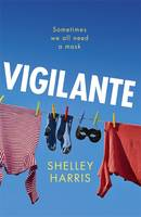 Cover for Vigilante by Shelley Harris