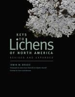 Keys to Lichens of North America by Irwin M. Brodo, Sylvia Duran Sharnoff, Stephen Sharnoff
