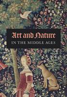 Art and Nature in the Middle Ages by Michel Pastoureau, Elisabeth Taburet-Delahaye, Michel Zink