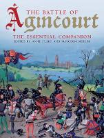 The Battle of Agincourt by Prof. Anne Curry