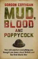 Cover for Mud, Blood and Poppycock by Gordon Corrigan