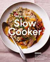 Martha Stewart's Slow Cooker 110 Recipes for Flavorful, Foolproof Dishes, Plus Test-Kitchen Tips and Strategies by Martha Stewart Living Magazine