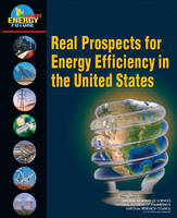 Real Prospects for Energy Efficiency in the United States by America's Energy Future Energy Efficiency Technologies Subcommittee, National Academy of Sciences, National Academy of Engineerin