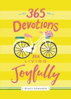 365 Devotions for Living Joyfully by Victoria Doulos York