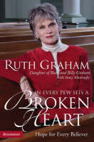 In Every Pew Sits a Broken Heart Hope for the Hurting by Ruth Graham, Stacy Mattingly
