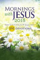 Mornings with Jesus 2018 Daily Encouragement for Your Soul by Guideposts