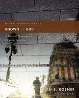 Known by God A Biblical Theology of Personal Identity by Brian S. Rosner