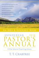 The Zondervan 2018 Pastor's Annual An Idea and Resource Book by T. T. Crabtree