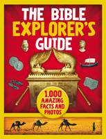 The Bible Explorer's Guide 1,000 Amazing Facts and Photos by Nancy I. Sanders