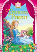 Princess Prayers by Jeanna Young, Jacqueline Kinney Johnson