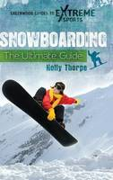 Snowboarding The Ultimate Guide by Holly Thorpe
