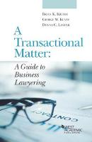 A Transactional Matter A Guide to Business Lawyering by George Kuney, Brian Krumm, Donna Looper