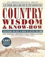 Country Wisdom & Know-How Everything You Need to Know to Live off the Land by Editors of Storey