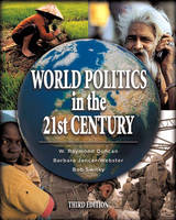 World Politics in the 21st Century by Barbara Jancar-Webster, Bob Switky, W. Duncan