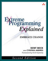 Extreme Programming Explained Embracing Change by Kent Beck, Cynthia Andres